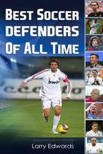 Best Soccer Defenders of All Time
