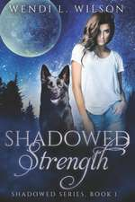 Shadowed Strength