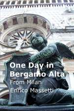 One Day in Bergamo Alta