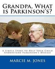 Grandpa, What Is Parkinson's?