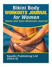 Bikini Body Workouts Journal for Women