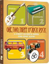 One, Two, Three O'Clock, Rock: A First Number Book for Cool Kids: 0