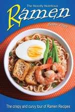 The Noodly Nutritious Ramen Cookbook