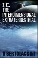 i.e. the Interdimensional Extraterrestrial