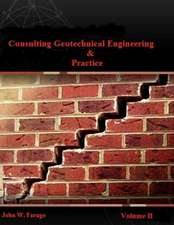 Consulting Geotechnical Engineering & Practice
