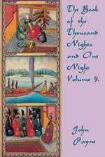 The Book of the Thousand Nights and One Night Volume 9.