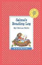 Salma's Reading Log:  My First 200 Books (Gatst)