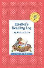 Eleanor's Reading Log:  My First 200 Books (Gatst)