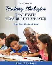Teaching Strategies That Foster Constructive Behavior