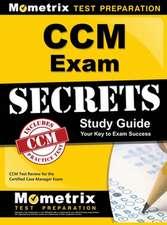 CCM Exam Secrets, Study Guide: CCM Test Review for the Certified Case Manager Exam