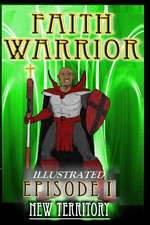 Faith Warrior I Illustrated