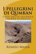 I Pellegrini Di Qumran