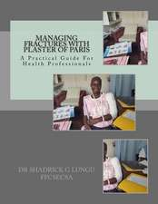 Managing Fractures with Plaster of Paris