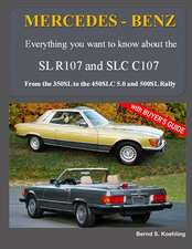 Mercedes-Benz, the Modern SL Cars, the R107 and C107