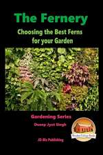 The Fernery - Choosing the Best Ferns for Your Garden