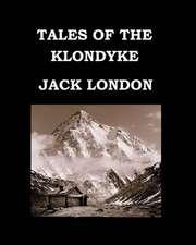 Tales of the Klondyke Jack London