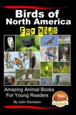 Birds of North America for Kids - Amazing Animal Books for Young Readers