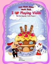 Cute Blank Sheet Music Book I Love Playing Violin