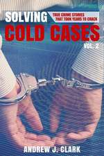 Solving Cold Cases Vol. 2