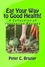 Eat Your Way to Good Health!