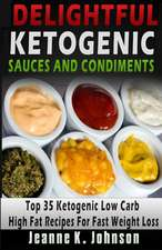 Delightful Ketogenic Sauces and Condiments Recipes