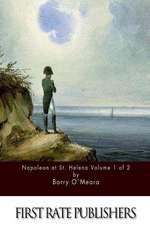 Napoleon at St. Helena Volume 1 of 2