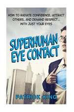 Superhuman Eye Contact