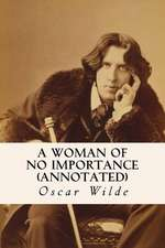 A Woman of No Importance (Annotated)