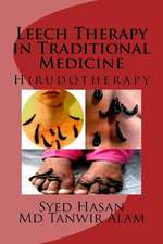 Leech Therapy in Traditional Medicine