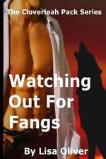 Watching Out for Fangs