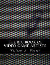 The Big Book of Video Game Artists