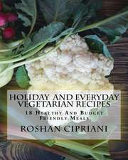 Holiday and Everyday Vegetarian Recipes