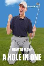 How to Make a Hole in One