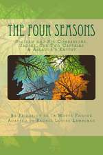 The Four Seasons:  Sintram and His Companions, Undine, the Two Captains & Aslauga's Knight