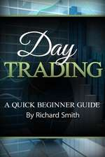 Day Trading a Beginner Trading Guide