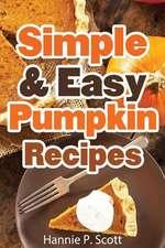 Simple & Easy Pumpkin Recipes