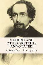 Mudfog and Other Sketches (Annotated)