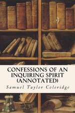 Confessions of an Inquiring Spirit (Annotated)