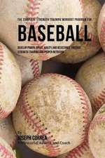 The Complete Strength Training Workout Program for Baseball