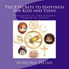 'The 8 Secrets to Happiness' for Kids and Teens
