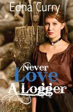 Never Love a Logger:  The Complete Series