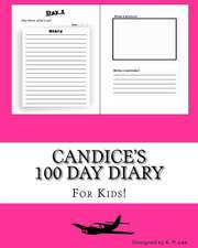 Candice's 100 Day Diary
