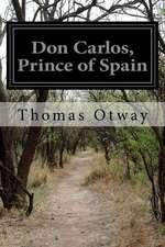 Don Carlos, Prince of Spain