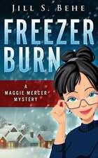 Freezer Burn:  A Maggie Mercer Mystery Book 2