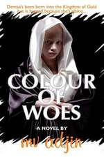 Colour of Woes