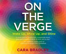 On the Verge:  Wake Up, Show Up, and Shine