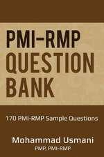 Pmi-Rmp Question Bank: 170 Pmi-Rmp Exam Sample Questions