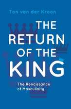 The Return of the King: A Renaissance of Masculinity