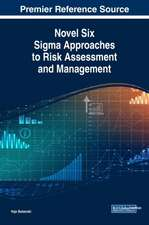 Novel Six Sigma Approaches to Risk Assessment and Management