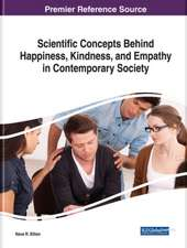 Scientific Concepts Behind Happiness, Kindness, and Empathy in Contemporary Society